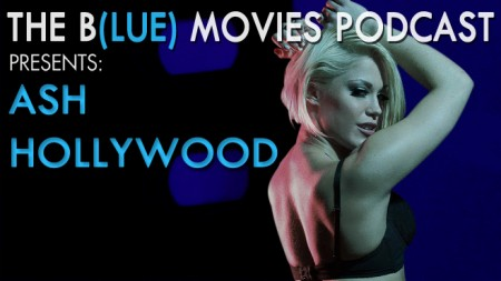 Ash Hollywood on The Blue Movies Podcast