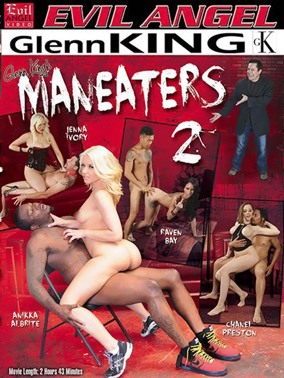 ManEaters 2 -- Evil Angel Release from director Glenn King features Anikka Albrite, Chanel Preston, Raven Bay, Jenna Ivory
