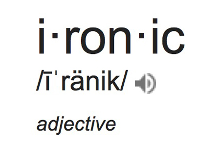The TRPWL Word of the Day is 'Ironic'