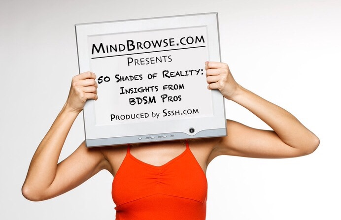 Mindbrowse.com Presents '50 Shades of Reality: Insights from BDSM Pros'