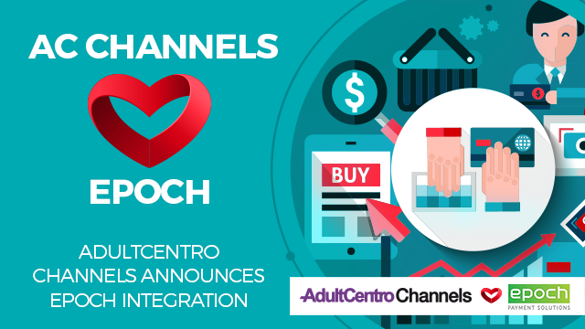 AdultCentro Channels Announces Easier & Quicker Epoch Integration