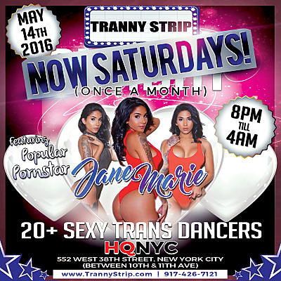"NYC's ""Tranny Strip"" with TS Star Jane Marie this Saturday at HQNYC Club"