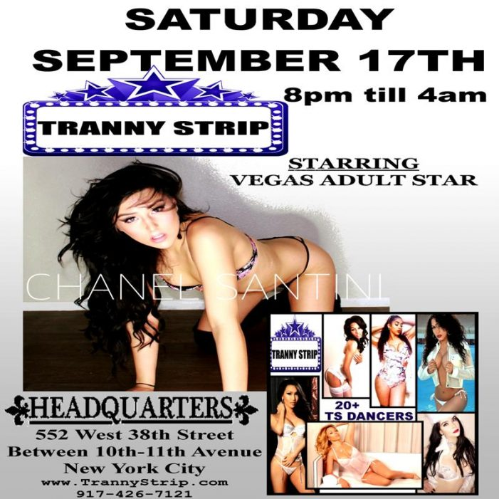 Tranny Strip Features Debut of Chanel Santini at HQNYC September 17