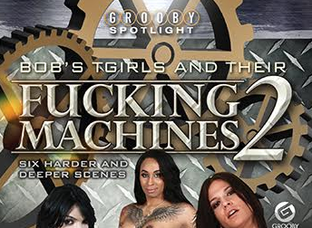 Grooby's Streets 'Bob's TGirls and Their Fucking Machines 2'