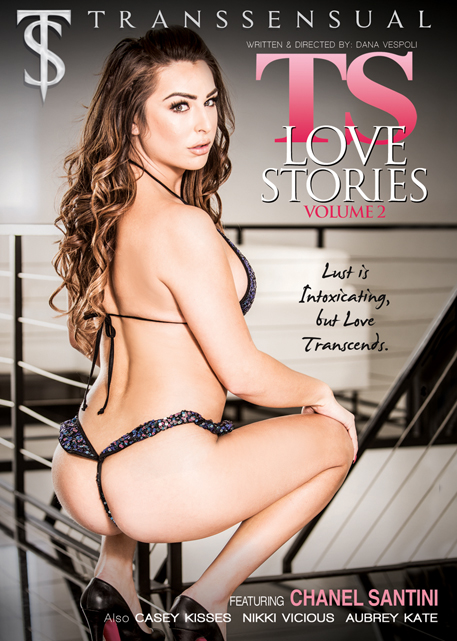 "TransSensual Continues the Love in ""TS Love Stories 2″ w/ Chanel Santini & Casey Kisses"
