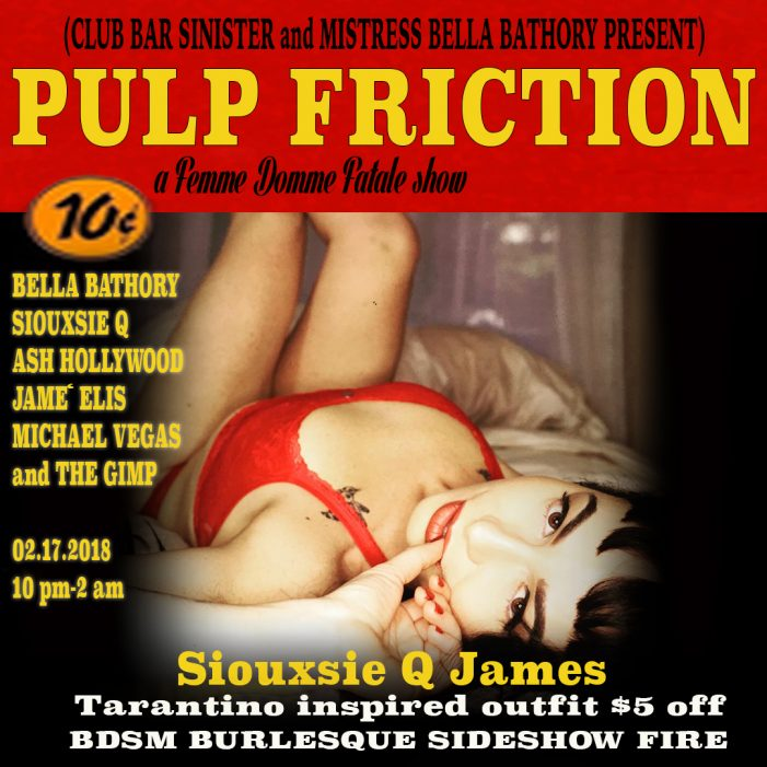 "Siouxsie Q Hosting Femme Domme Fatale's ""Pulp Friction"" this Saturday in Hollywood"