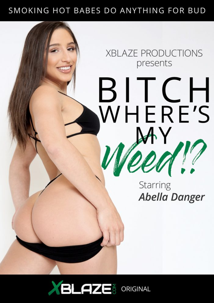 XBLAZE Presents its Latest Smokin' Title, Bitch Where's My Weed?, Out Now
