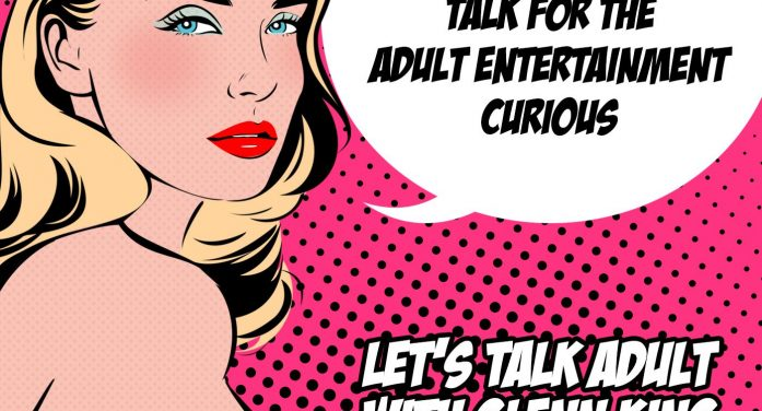 New Adult Podcast Announced Featuring 'Adult Entertainment Talk for the Adult Entertainment-Curious'