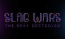 Slag Wars